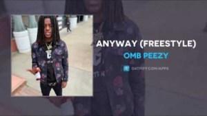 OMB Peezy - Anyway Freestyle